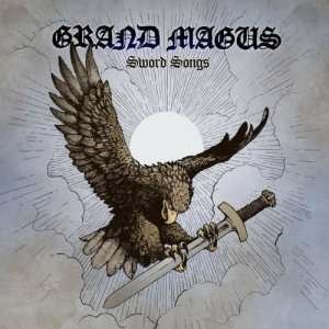 Grand Magus — Sword Songs (2016)