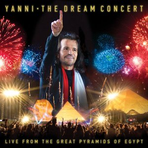Yanni - The Dream Concert: Live from the Great Pyramids of Egypt (2016)