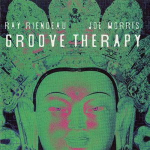 Joe Morris & Ray Riendeau - Groove Therapy (2003)