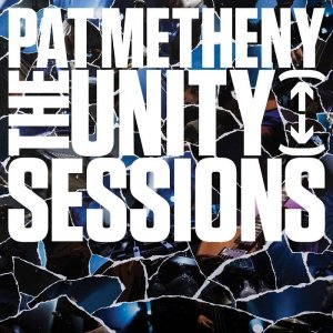 Pat Metheny - The Unity Sessions (2016) [HDTracks]