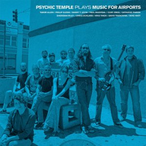Psychic Temple - Plays Music For Airports (2016)