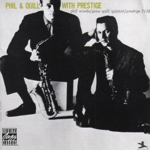Phil Woods & Gene Quill - Phil & Quill with Prestige (1957)