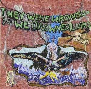 Liars - They Were Wrong, So We Drowned (2004)