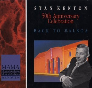 Stan Kenton - 50th Anniversary Celebration: Back To Balboa [5CD Box Set] (1991)