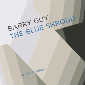 Barry Guy - The Blue Shroud (2016)