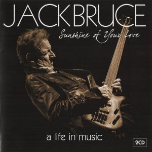Jack Bruce - Sunshine Ff Your Live: A Live In Music (2015)