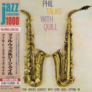 The Phil Woods Quartet With Gene Quill - Phil Talks With Quill (1957) [2014 Japan]