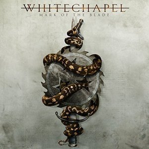 Whitechapel — Mark Of The Blade (2016)