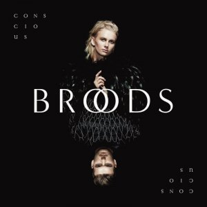 Broods - Conscious (2016)