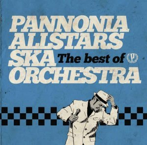 Pannonia Allstars Ska Orchestra - The Best Of (2014) LP