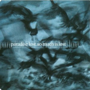 Paradise Lost - So Much Is Lost (Single) [1999]