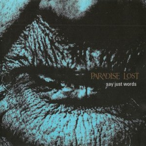 Paradise Lost - Say Just Words (Single) [1997]