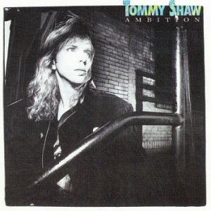 Tommy Shaw - Ambition [Reissue 2007] (1987)