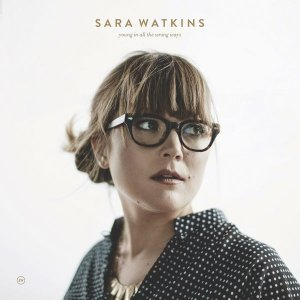 Sara Watkins - Young In All The Wrong Ways (2016)