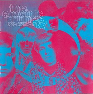 The Electric Prunes - Stockholm 67 (1967)