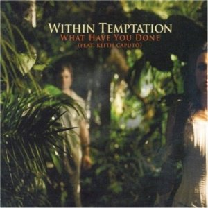 Within Temptation - What Have You Done (Single) [2007]