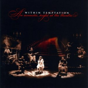 Within Temptation - An Acoustic Night At The Theatre [2009]