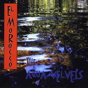 The Aqua Velvets - El Morocco (2015)