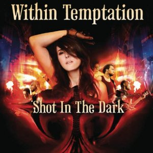 Within Temptation - Shot In The Dark (Single) [2011]