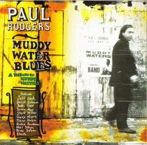 Paul Rodgers - Muddy Water Blues: A Tribute to Muddy Waters (1993)