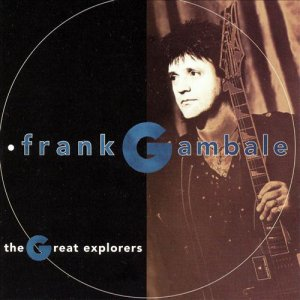 Frank Gambale - The Great Explorers (1993)
