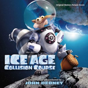 John Debney - Ice Age: Collision Course (Original Motion Picture Soundtrack) (2016)