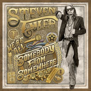 Steven Tyler - We're All Somebody From Somewhere (2016)