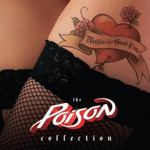 Poison - Nothin' But a Good Time: The Poison Collection (2010)