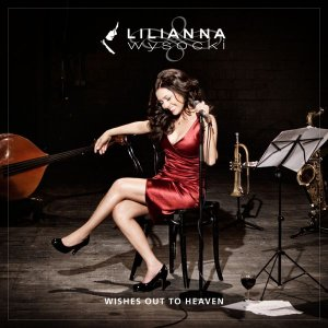 Lilianna Wysocki - Wishes out to Heaven (2016)