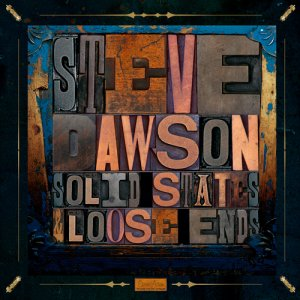 Steve Dawson - Solid States & Loose Ends (2016)