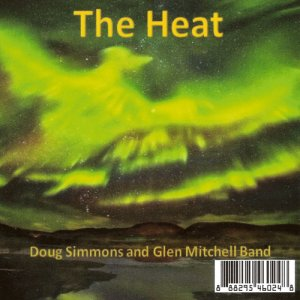 Doug Simmons And Glen Mitchell Band - The Heat (2016)