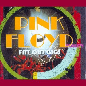 Pink Floyd - Fat Old Gigs [4CD Box Set] (2002)