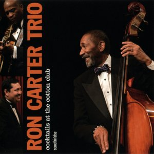 Ron Carter Trio - Cocktails At The Cotton Club (2013)