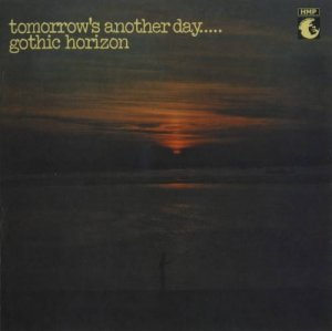 Gothic Horizon - Tomorrow's Another Day (1972)
