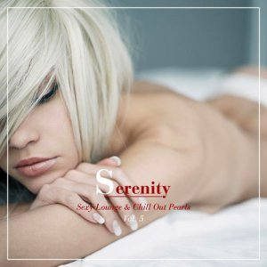 VA - Serenity: Sexy Lounge & Chill Out Pearls Vol 5 (2016)