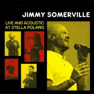 Jimmy Somerville - Live And Acoustic At Stella Polaris (2016)