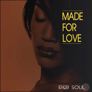 VA - Made For Love: R&B Soul (2016)