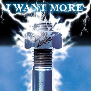 Dirty Looks - I Want More (1987)