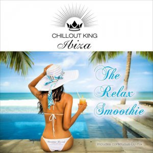 VA - Chillout King Ibiza - The Relax Smoothie (2016)