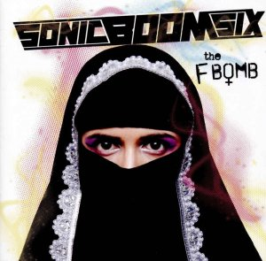 Sonic Boom Six - The F-Bomb [Deluxe Edition] (2016)