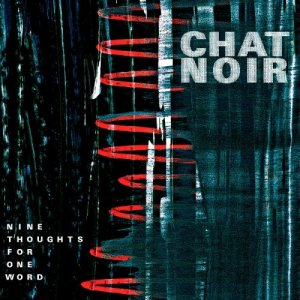 Chat Noir - Nine Thoughts For One Word (2016) [HDTracks]