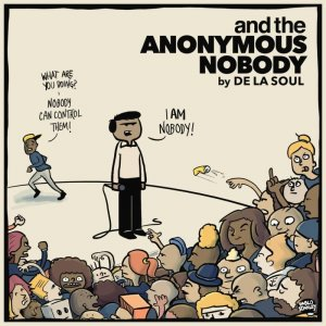 De La Soul - and the Anonymous Nobody... (2016)