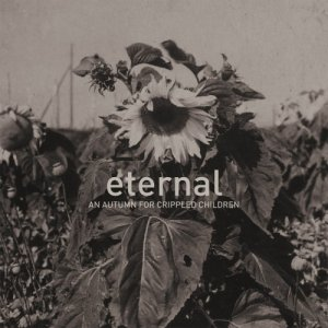 An Autumn For Crippled Children - Eternal (2016)