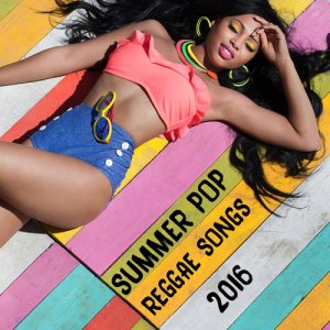 VA - Summer Pop Reggae Songs 2016 (Deluxe Version) (2016)