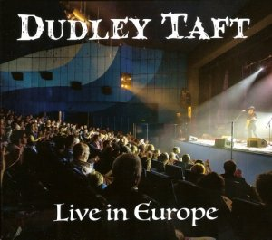 Dudley Taft - Live in Europe (2016)