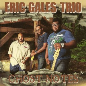 Eric Gales - Ghost Notes (2013)