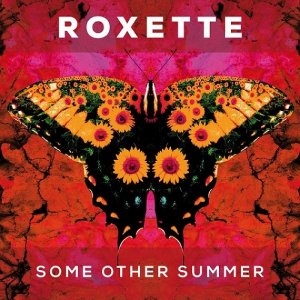 Roxette - Some Other Summer (2016)
