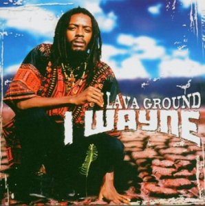 I Wayne - Lava Ground (2005)