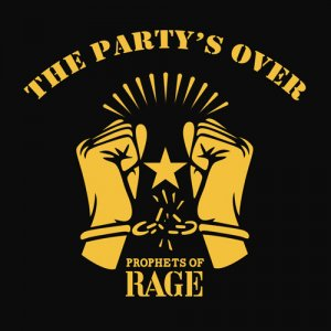 Prophets Of Rage - The Party's Over (2016)