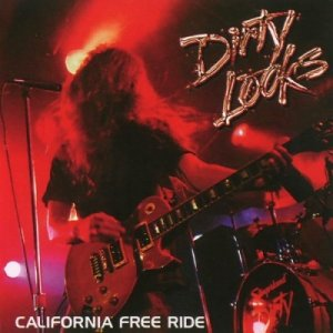 Dirty Looks - California Free Ride (2008)